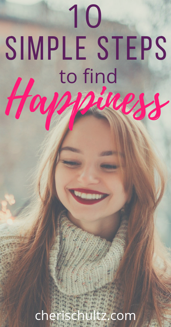 10 Simple Steps To Find Happiness