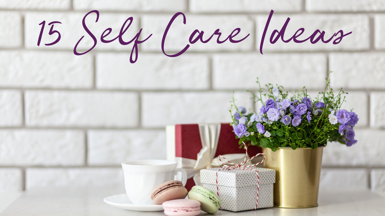 15 self care ideas
